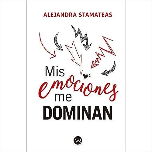 Mis emociones me dominan de Alejandra Stamateas