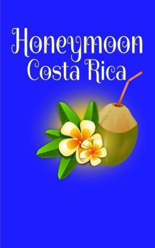 Honeymoon Costa Rica: Blank Lined Travel Journal for Honeymoon Memories, Honeymoon Travel, Pocket Journal, Notebook -