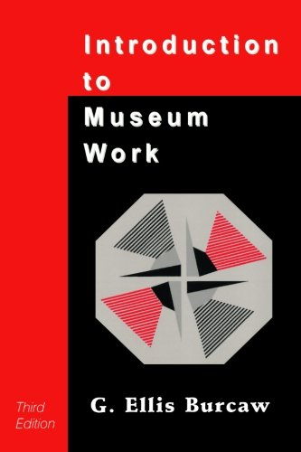 Introduction To Museum Work 3rd Edition American Association For State And Local History