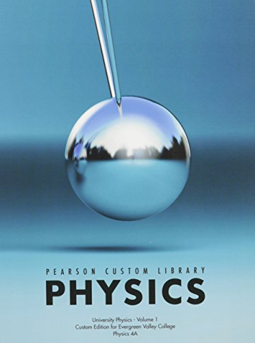 Pearson Custom Library Physics with Mastering Physics Access Code: University Physics, Volume 1: Custom Edition for Ever