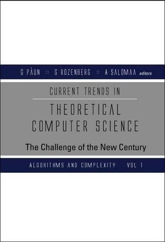 Current Trends in Theoretical Computer Science: The Challenge of the New Century - Volume 2: Formal Models and Semantics by World Scientific Publishing Company