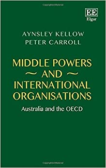 Middle Powers and International Organisations: Australia and the OECD