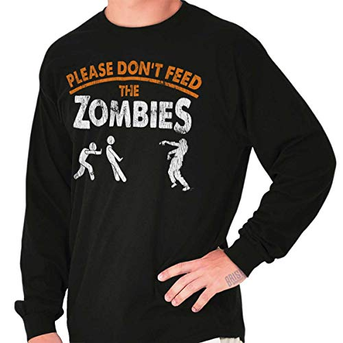 Classic Teaze Please Dont Feed Zombies Halloween Undead Long Sleeve T Shirt -