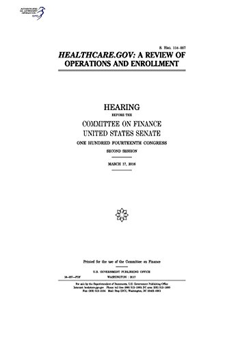 Healthcare Gov   A Review Of Operations And Enrollment   Hearing Before The Committee On Finance