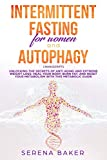INTERMITTENT FASTING FOR WOMEN AND AUTOPHAGY: 2