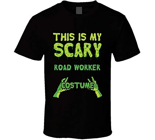 This is My Scary Road Worker Costume Halloween Custom T Shirt M Black -