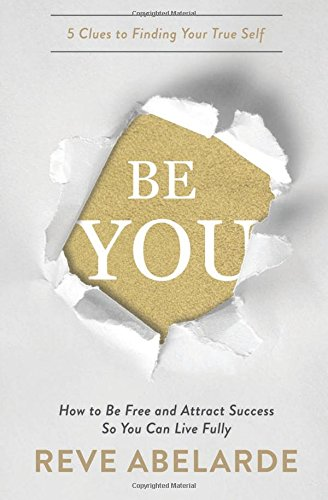 Download Be You: How To Be Free and Attract Success So You Can Live Fully pdf