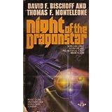 Night of the Dragonstar, David F. Bischoff and Thomas E. Monteleone, 0425079635