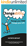 Changeability: Manage your Mind - Change your Life