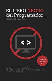 El Libro Negro del Programador: Cómo conseguir una carrera de éxito desarrollando software y cómo evitar los e
