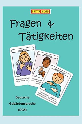 Deutsche Gebärdensprache FRAGEN & TÄTIGKEITEN (Let's Sign DGS) (German Edition)
