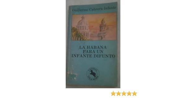 La Habana para un Infante Difunto: Guillermo Cabrera Infante: 9789580602132: Amazon.com: Books