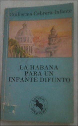 La Habana para un Infante Difunto (Spanish) Paperback – 1987
