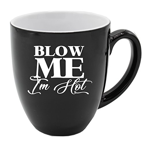 The Wedding Party Store Ceramic Latte Mugs With Fun Sayings for Guys and Girls - Funny Hilarious Coffee Gift Mug (Black, Blow Me I'm Hot - 16 oz) ()