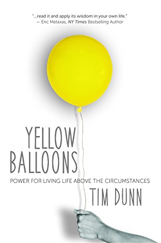 yellow balloons power for living life above the circumstances
