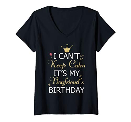 Womens I Can't Keep Calm It's My Boyfriend's Birthday  V-Neck T-Shirt