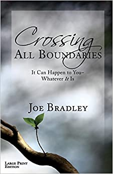 Book Crossing All Boundaries: It Can Happen To You- Whatever It Is Large Print Version