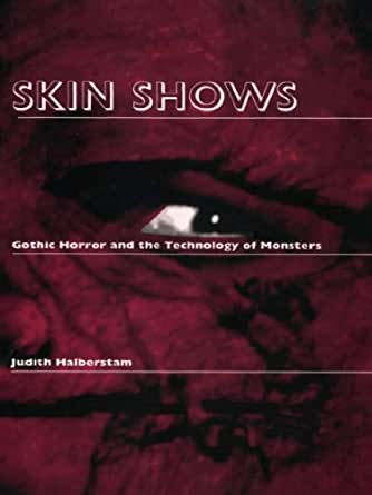 skin shows gothic horror and the technology of monsters pdf