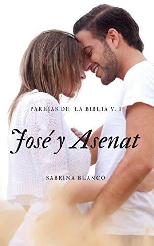 Parejas de la Biblia Vol  I : José y Asenat (Spanish Edition