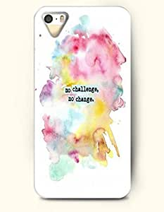 iPhone 5 5S Hard Case (iPhone 5C Excluded) **NEW** Case with Design No Challenge No Change- ECO-Friendly Packaging - Life Quotes Series (2014) Verizon, AT&T Sprint, T-mobile