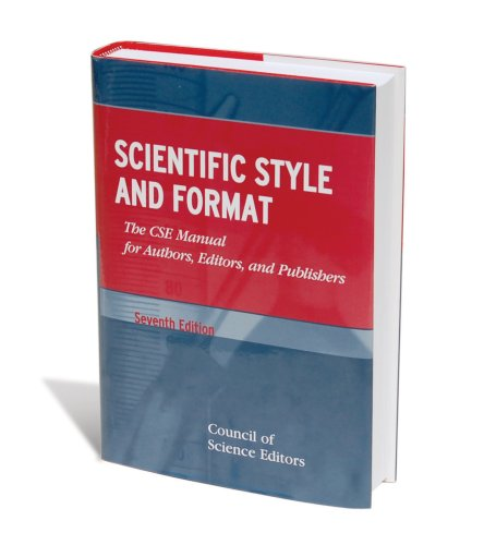 Scientific Style And Format: The CSE Manual for Authors, Editors, And Publishers (CSE, Scientific Style and Format) by Council of Science Editors