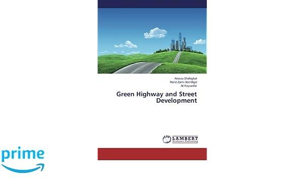 Green Highway and Street Development: Arezou Shafaghat, Muhd Zaimi