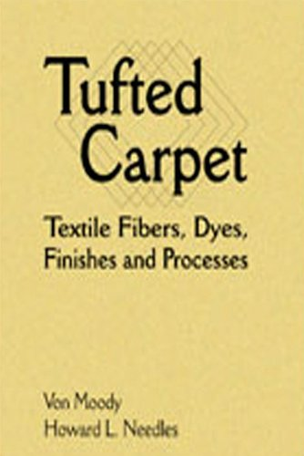 (Tufted Carpet: Textile Fibers, Dyes, Finishes and Processes (Plastics Design Library))