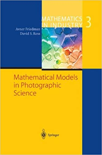 Mathematical Models in Photographic Science (Mathematics in Industry)