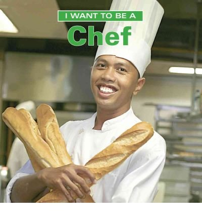 I Want to Be a Chef (I Want to Be (Firefly Paperback)) (Paperback) - Common