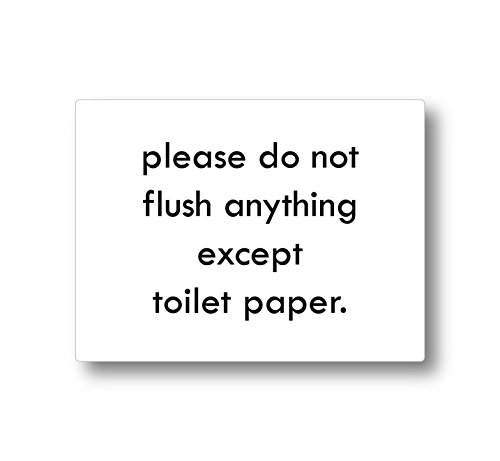 Please Do Not Flush Anything Except Toilet Paper Sign (4 x 3