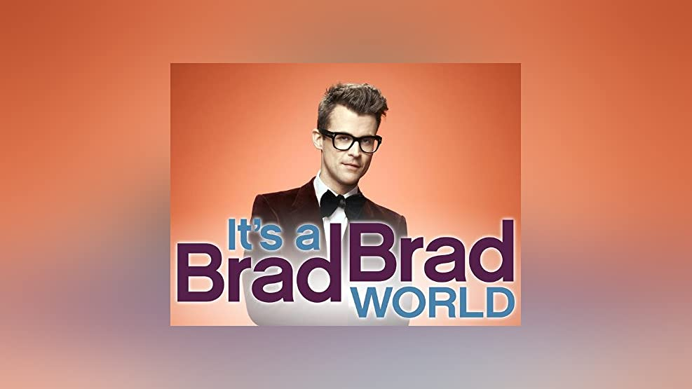 It's a Brad, Brad World Season 1