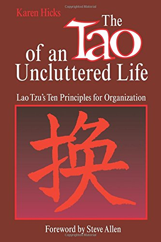 The Tao of an Uncluttered Life: Lao Tzu's Ten Principles for Organization