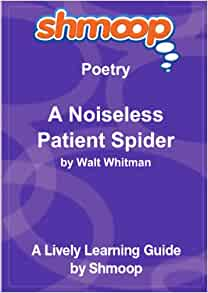 walt whitman a noiseless patient spider essay 168 death of walt whitman essay examples from academic writing service eliteessaywriters get more argumentative, persuasive death of walt whitman essay samples and other research papers after sing up.