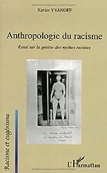 Anthropologie du racisme : Essai sur la genèse des mythes racistes
