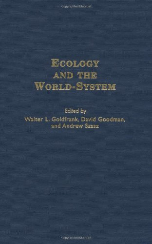 Download Ecology and the World-System (Contributions in Economics and Economic History,) Pdf
