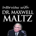 Interview with Dr. Maxwell Maltz | Maxwell Maltz