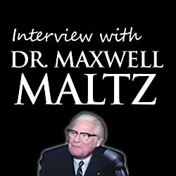 Interview with Dr. Maxwell Maltz