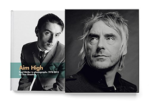 Aim High: Paul Weller in Photographs (1978-2015)