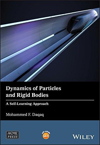 Dynamics of Particles and Rigid Bodies A Self-Learning Approach (Wiley-ASME Press Series) [Daqaq, Mohammed F.] (Tapa Blanda)