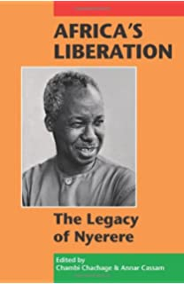 ujamaa essays on socialism julius k nyerere com books africa s liberation the legacy of nyerere