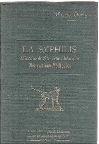 Livres La syphilis / microbiologie-serotherapie-observations médicales pdf, epub
