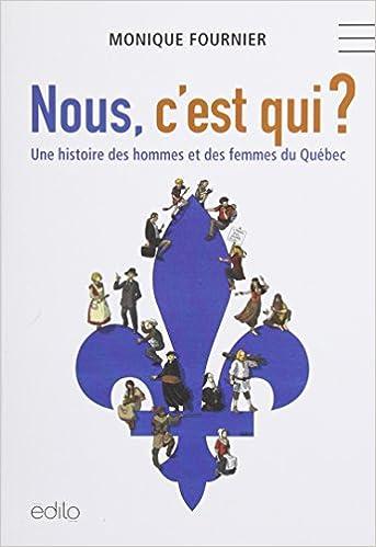 Nous, c'est qui ?  Une histoire des hommes et des femmes du Québec