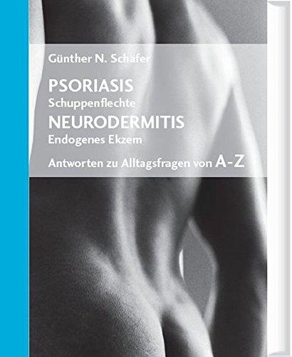 psoriasis-schuppenflechte-neurodermitis-endogenes-ekzem-antworten-zu-alltagsfragen-von-a-z