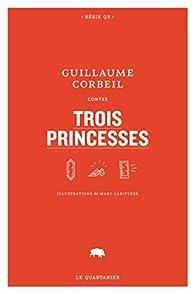 Trois princesses par Guillaume Corbeil