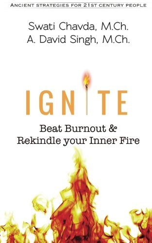 Download Ignite: Beat Burnout & Rekindle your Inner Fire (Ancient Strategies for 21st Century People) (Volume 1) ebook