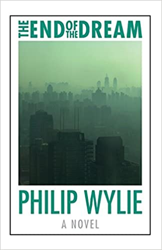 The end of the dream beyond armageddon philip wylie the end of the dream beyond armageddon philip wylie 9780803245433 amazon books fandeluxe Gallery