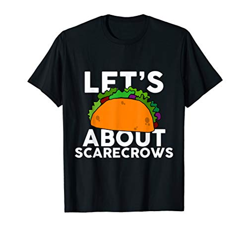Let's Taco About SCARECROWS T-Shirt Halloween Costume Shirt T-Shirt]()