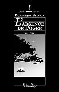 L'absence de l'ogre, Sylvain, Dominique