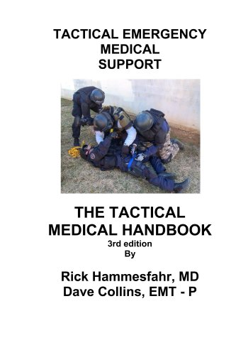 Tactical Emergency Medical Support: The Tactical Medical Handbook
