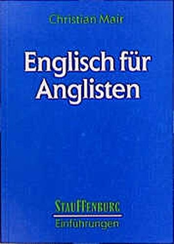 Englisch für Anglisten: Eine Einführung in die englische Sprache (Stauffenburg Einführungen) Taschenbuch – 1. Januar 1995 Christian Mair 3860572717 Amerikanische Sprachwissenschaft